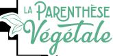 La Parenthèse Végétale en vidéo