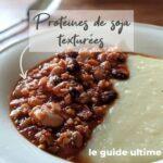 Tout savoir sur les protéines de soja texturées