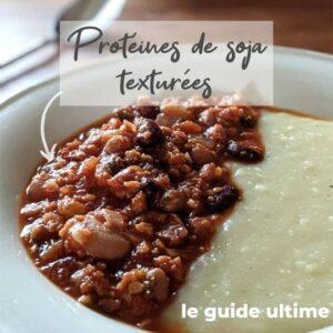 Protéines de soja texturées : tout ce qu'il faut savoir sur les PST!